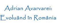 Adrian Avarvarei: Evoluând în România